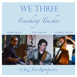 Finishing touches We Three represents Rick's first Trio recording